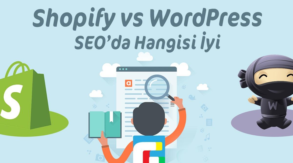 Shopify vs WordPress SEO Açısından Hangisi Daha İyi